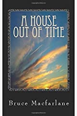 A House Out of Time: Volume 3 (The Time Travel Diaries of James Urquhart and Elizabeth Bicester) Paperback