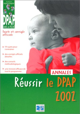Réussir le DPAP 2002. : Annales