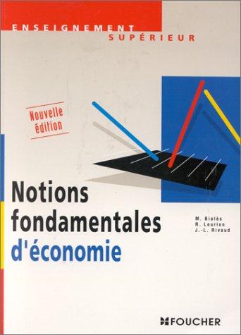Notions fondamentales d'économie par Michel Bialès
