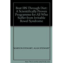 Beat IBS Through Diet: A Scientifically Proven Programme for All Who Suffer from Irritable Bowel Syndrome
