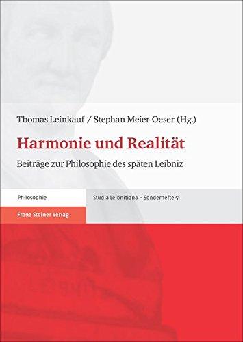 Harmonie und Realität: Beiträge zur Philosophie des späten Leibniz (Studia Leibnitiana....