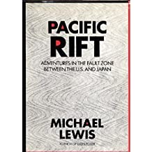 Pacific Rift: Adventures in the Fault Zone Between the US and Japan (The Larger Agenda Series) by Michael Lewis (1991-01-02)