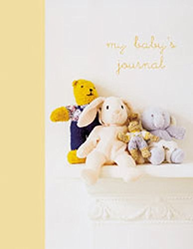 My Baby's Journal (Yellow): The Story of Baby's First Year (Journal Gift Book)