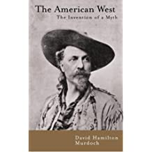 American West: The Invention of a Myth