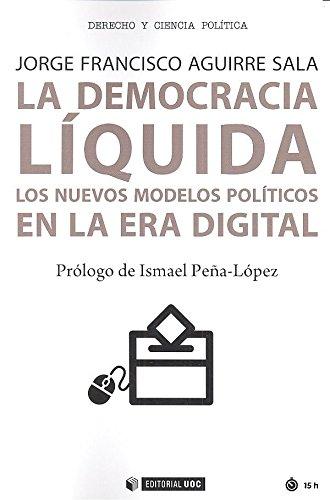 Democracia líquida,La. Los nuevos modelos políticos en la era digital (Manuales)