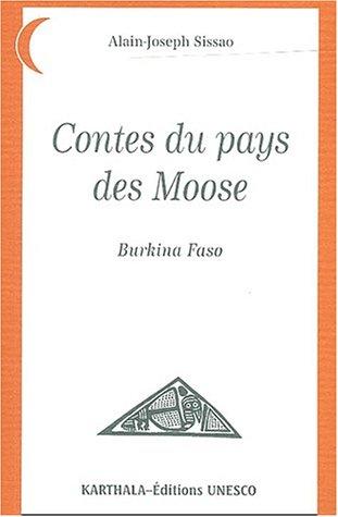 Contes du pays des Moose : Burkina Faso