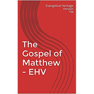The Gospel of Matthew - EHV: Evangelical Heritage Version (EHV) (English Edition)