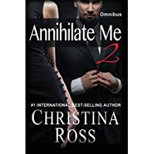 Annihilate Me 2: Omnibus: The Annihilate Me Series (Volume 4) by Christina Ross (2015-08-30)