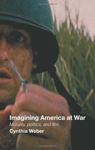 Imagining America at War: Morality, Politics and Film by Cynthia Weber (2005-12-24)