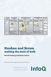 Kanban and Scrum - making the most of both (Enterprise Software Development) by Henrik Kniberg (2010-03-01)