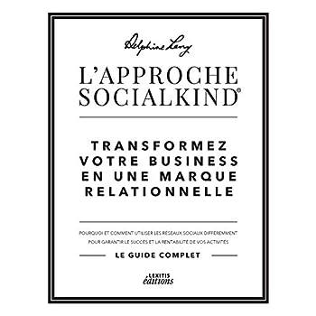 L'approche socialkind transformez votre business en une marque relationnelle