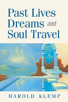 Past Lives, Dreams, and Soul Travel par [Klemp, Harold]