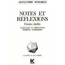 Notes Et Reflexions: Carnets Inedits (L'Esprit Et Les Formes)