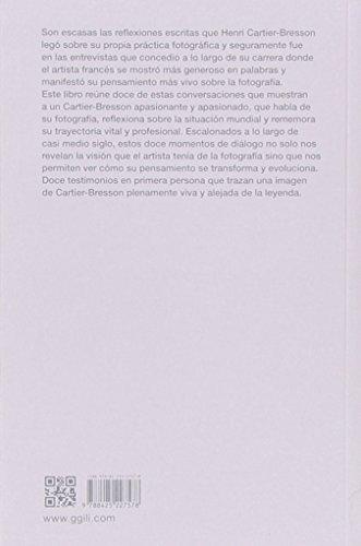 """""""Ver es un todo: Entrevistas y conversaciones 1951-1998"""" Henri Cartier-Bresson"""