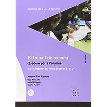 El treball de recerca. Quadern per a l'alumne: Inclou propostes per iniciar el treball a l'ESO (Dossiers Rosa Sensat)
