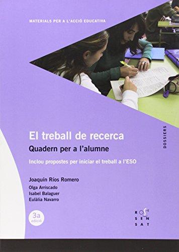 El treball de recerca. Quadern per a l'alumne: Inclou propostes per iniciar el treball a l'ESO (Dossiers Rosa Sensat) - 9788495988911