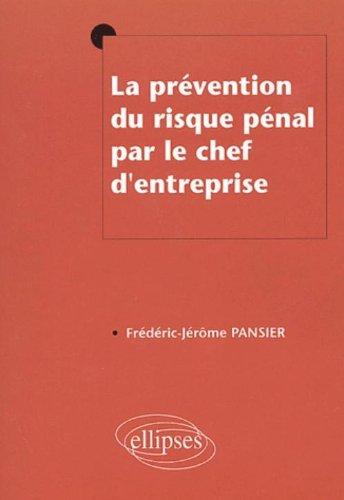 La prévention du risque pénal par le chef d'entreprise par Frédéric-Jérôme Pansier