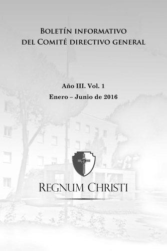 Boletín informativo del Comité directivo general del Regnum Christi: Enero - Junio de 2016 (Boletín institucional)