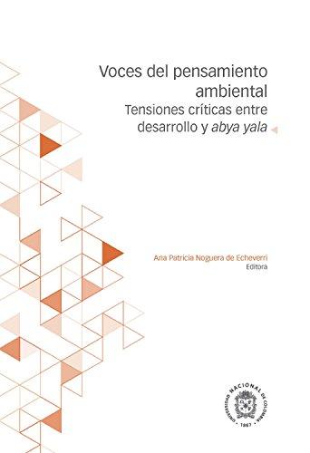 Voces del pensamiento ambiental: Tensiones críticas entre desarrollo y abya yala por Jaime Alberto Pineda