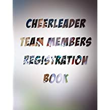 "cheerleader team members registration book: Registration book for CHEERLEADING names, addresses and contact details 8,5 ""x 11"" 100 pages"