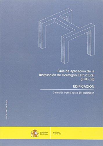 Guía de aplicación de la Instrucción de Hormigón Estructural (EHE 08): Edificación