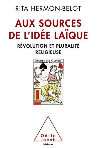 Aux sources de l'idée laïque: Révol...