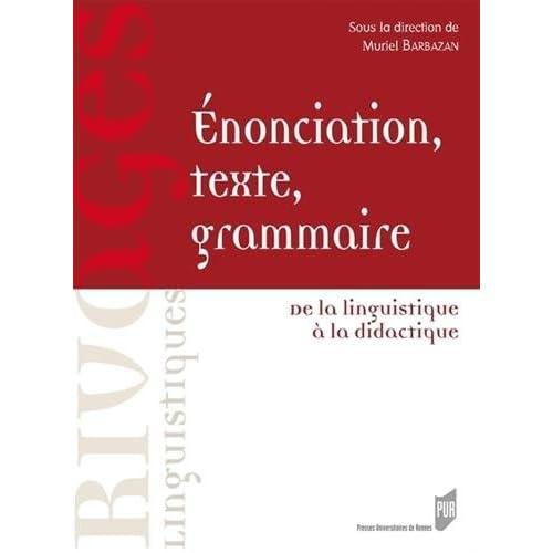 Enonciation, texte, grammaire : De la linguistique à la didactique
