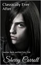 Classically Ever After: Another Rock and Roll Fairy Tale