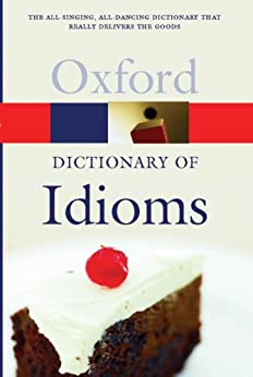 The Oxford Dictionary of Idioms (Oxford Quick Reference) von [Siefring, Judith]