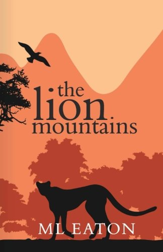 The Lion Mountains: A young English girl is captivated by the beauty and spirit of Sierra Leone (The Faraway Lands, Band 2) (2 Place Eaton)