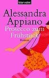 Prosecco zum Frühstück: Roman bei Amazon kaufen