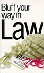 Bluff Your Way in Law (Bluffer's Guides)