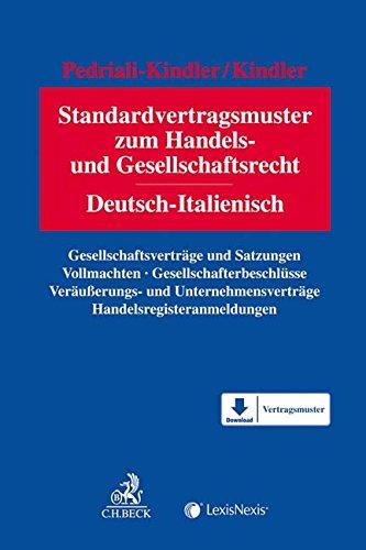 Standardvertragsmuster zum Handels- und Gesellschaftsrecht: Deutsch-Italienisch