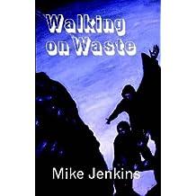 Walking on Waste