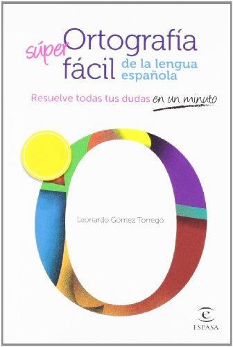 Ortografía fácil de la lengua española. (F. COLECCION) por Leonardo Gómez Torrego
