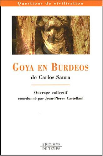 Goya en Burdeos de Carlos Saura