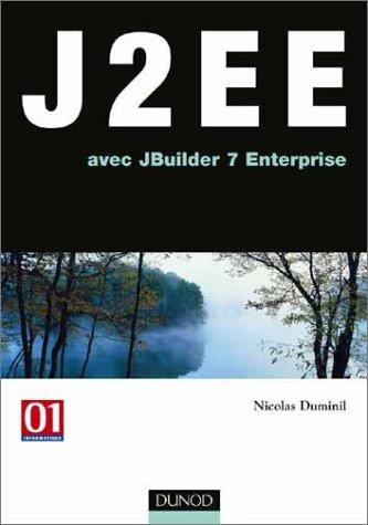 J2EE avec JBuilder 7 enterprise par Nicolas Duminil