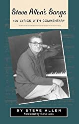 Steve Allen's Songs: 100 Lyrics with Commentary