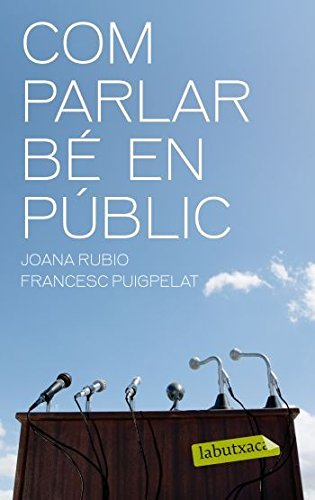 Com parlar bé en públic (Labutxaca) por Francesc Puigpelat i Valls