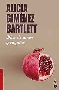 Días de amor y engaños par  Alicia Giménez Bartlett