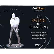 Le swing des champions : Golf Digest