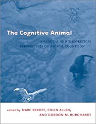The Cognitive Animal: Empirical and Theoretical Perspectives on Animal Cognition (Bradford Books)
