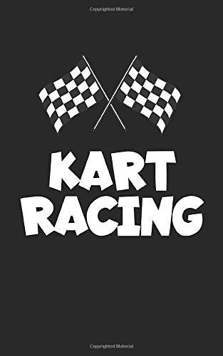 Kart racing: Notizbuch mit Go kart Design und Spruch in Liniert. Für Notizen, Skizzen, Zeichnungen oder als Geschenk. Geeignet für die Rennstrecke und den Rennsport.