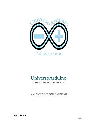 UniversoArduino...Conociendo los sensores...Mas proyectos sobre arduino: UniversoArduino...Conociendo los sensores...Mas proyectos sobre arduino por Jose Vicente Garlito Aviles