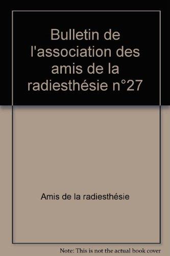 Bulletin de l'association des amis de la radiesthésie n°27 par Amis de la radiesthésie