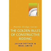 Golden Rules of Constructive Bidding (MASTER BRIDGE)
