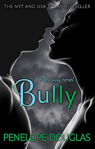 Bully (Fall Away) por Penelope Douglas