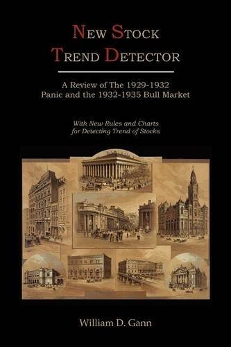 New Stock Trend Detector: A Review of the 1929-1932 Panic and the 1932-1935 Bull Market, with New Rules and Charts for Detecting Trend of Stocks