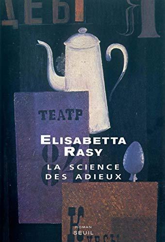La Science des adieux par Elisabetta Rasy