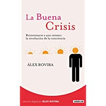 La Buena Crisis: Reinventarse a uno mismo: la revolución de la conciencia (OTROS GENERALES AGUILAR.)